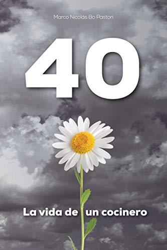 40, la vida de un cocinero