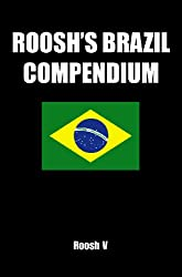 Roosh's Brazil Compendium: Pickup Tips, City Guides, And Stories (English Edition)