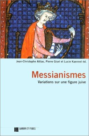 Messianismes: variations sur une figure juive