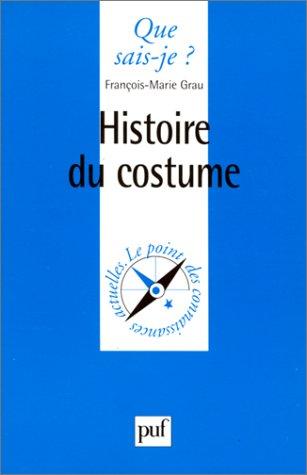 Histoire du Costume par François-Marie Grau, Que sais-je?