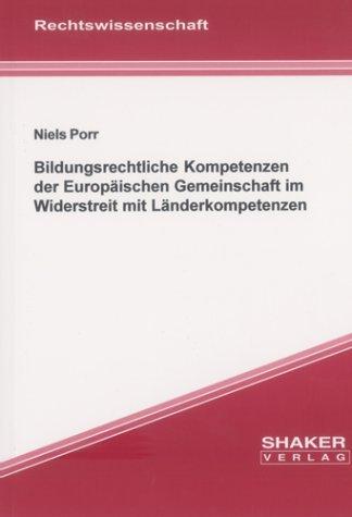 bildungsrechtliche-kompetenzen-der-europaischen-gemeinschaft-im-widerstreit-mit-landerkompetenzen