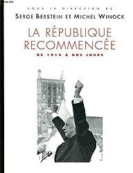 LA REPUBLIQUE RECOMMENCEE DE 1914 A NOS JOURS - HISTOIRE DE LA FRANCE POLITIQUE
