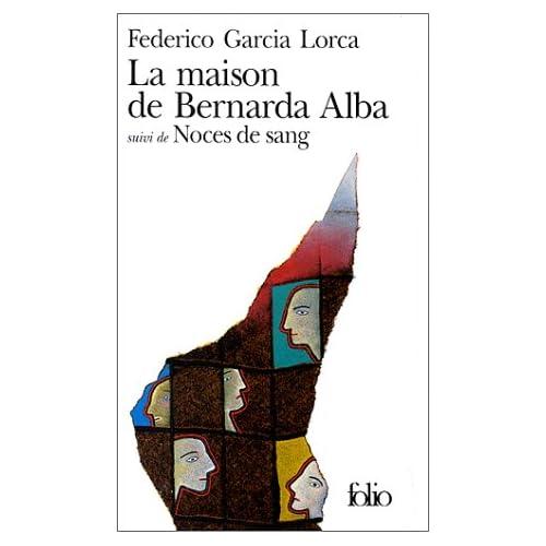 La Maison de Bernarda Alba. Noce de sang
