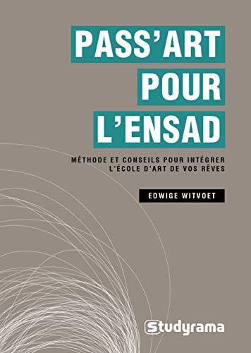 Pass art pour l'ENSAD : Méthode et conseils pour intégrer l'école de design de vos rêves