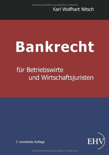 Bankrecht fuer Betriebswirte und Wirtschaftsjuristen