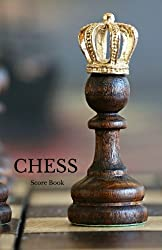 Chess Score Book: Record Your Games, Log Wins Moves & Strategy | Notebook, Note, Notation, Journal Match Scorebook | Easy To Carry Small Size: Volume 6 (Strategy Games)