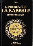 Lumieres Sur La Kabbale, Manuel Initiatique - Jeanne laffitte - 01/01/1992