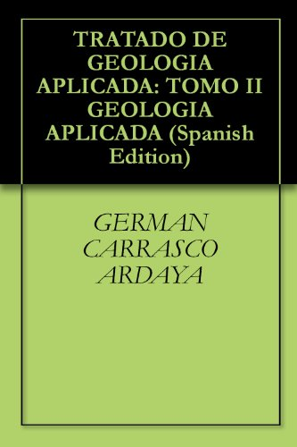 TRATADO DE GEOLOGIA APLICADA: TOMO II GEOLOGIA APLICADA par  GERMAN CARRASCO ARDAYA