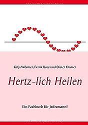 Hertz-lich Heilen: Ein Fachbuch für Jedermann! (EnTeThe)