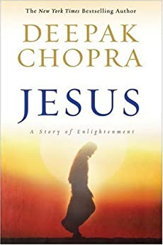Jesus: A Story of Enlightenment (Enlightenment Collection) by [Chopra, Deepak]