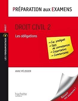 Droit civil - Tome 2 : Les obligations - Préparation aux examens (Les Fondamentaux Droit-Sciences Politiques) par [Pélissier, Anne]