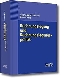 Rechnungslegung und Rechnungslegungspolitik: Eine Einführung aus handels-, steuerrechtlicher und internationaler Sicht in die Rechnungslegung und Personenhandels- und Kapitalgesellschaften