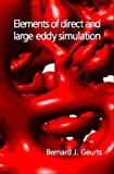 Elements of direct and large-eddy simulation