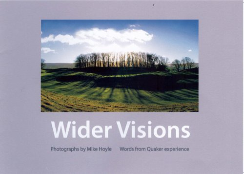 Wider Visions: Words from Quaker Experience