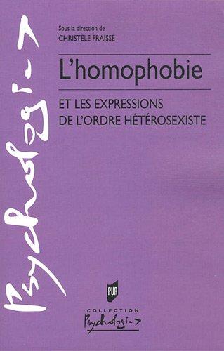 L'Homophobie : Et les expressions de l'ordre hétérosexiste par Christèle Fraïssé, Collectif