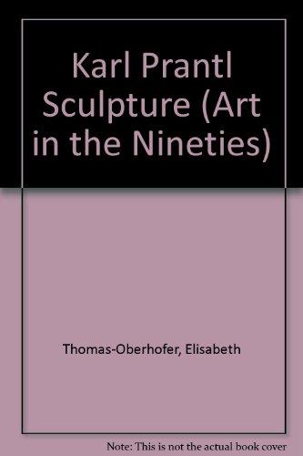 Karl Prantl Sculpture (Art in the Nineties S.) por Elisabeth Thomas-Oberhofer