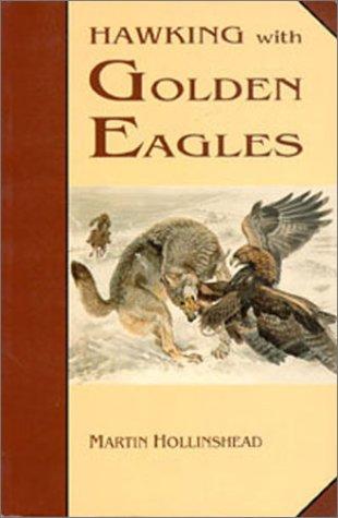 Hawking with Golden Eagles por Martin Hollinshead