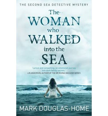 [(The Woman Who Walked into the Sea)] [ By (author) Mark Douglas-Home ] [November, 2013]