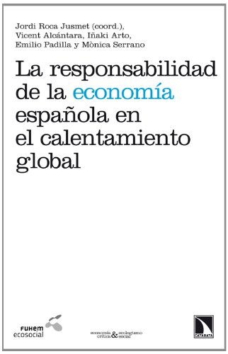 La responsabilidad de la economía española en el calentamiento global (Economía Crítica y Ecologismo Social)