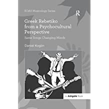 Greek Rebetiko from a Psychocultural Perspective: Same Songs Changing Minds