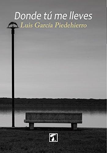 Donde tú me lleves (Cosecha nº 20) por Luis García Piedehierro
