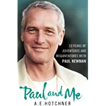 Paul and Me: 53 Years of Adventures and Misadventures with Paul Newman
