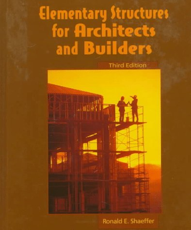 Elementary Structures for Architects and Builders by Ronald E. Shaeffer (1997-08-11)