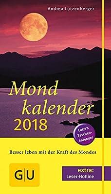 Mondkalender 2018 (GU Einzeltitel Gesundheit/Alternativheilkunde)