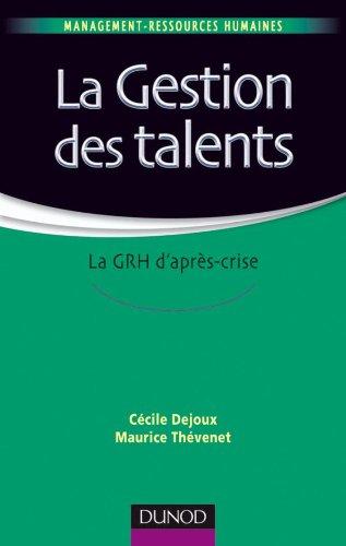 La gestion des talents - La GRH d'après-crise par Cécile Dejoux, Maurice Thévenet