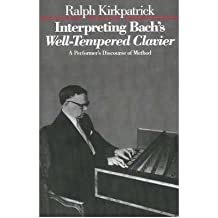 [(Interpreting Bach's Well-Tempered Clavier: A Performer's Discourse of Method)] [Author: Ralph Kirkpatrick] published on (September, 1987)