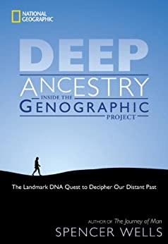 Deep Ancestry: The Landmark DNA Quest to Decipher Our Distant Past by [Wells, Spencer]