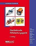 Gerätekunde Hilfeleistungsgerät: Einfache Hilfeleistungsgeräte - Elektrische Geräte - Ziehen, Heben, Spreizen - Trennen - Abstützen (Fachwissen Feuerwehr)