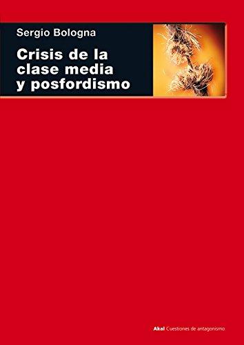 Crisis de la clase media y posfordismo (Cuestiones de antagonismo)