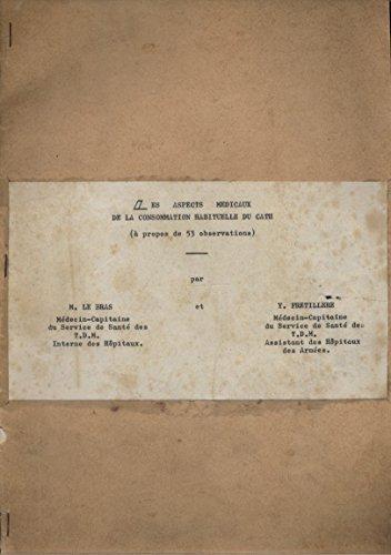 Les aspects médicaux de la consommation habituelle du cath. (A propos de 53 observations) (Etude sur le Kath). (Drogue, Yémen, Médecine, Pharmacologie, Stupéfiants) 1966. par LE BRAS M. - FRETILLERE Y.