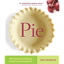 Pie: 300 Tried-and-True Recipes for Delicious Homemade Pie.
