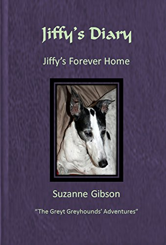 jiffys-diary-jiffys-forever-home-the-greyt-greyhounds-adventures-book-6-english-edition