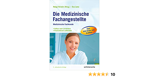 Die Medizinische Fachangestellte Medizinische Fachkunde Aufbau Nach Lernfeldern Praxisrelevant Aufbereitet Amazon De Kristin Helga Lenz Eva Bucher