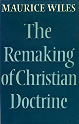 Remaking of Christian Doctrine (Hulsean lectures)