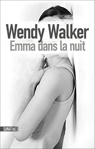 Emma dans la nuit - Wendy Walker (2018)