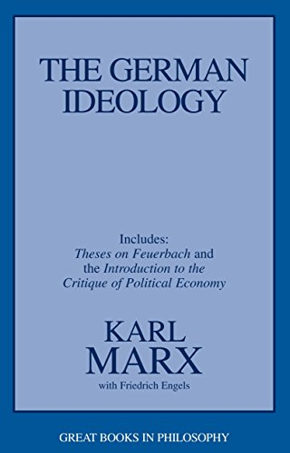 The German Ideology: Including Theses on Feuerbach and an Introduction to the Critique of Political Economy (Great Books in Philosophy) por Karl Marx