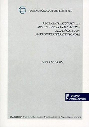 Regenentlastungen der Mischwasserkanalisation - Einflüsse auf die Makroinvertebratenzönose (Essener Ökologische Schriften)