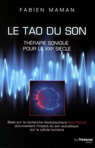 Le Tao du Son : Thérapie sonique pour le XXIe siècle