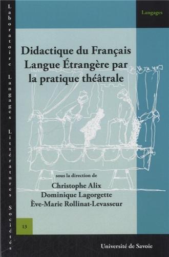 Didactique du Français Langue Étrangère par la Pratique Theatrale par Christophe Alix