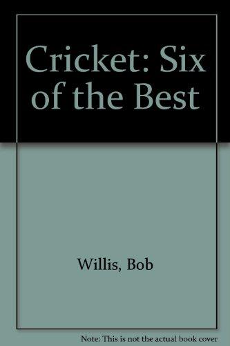 Cricket: Six of the Best por Bob Willis