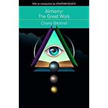 Alchemy: The Great Work: A Brief History of Western Hermeticism