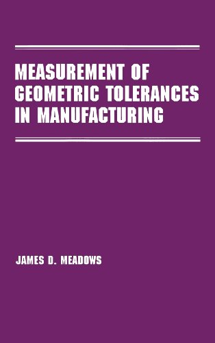 Measurement of Geometric Tolerances in Manufacturing (Manufacturing Engineering and Materials Processing)