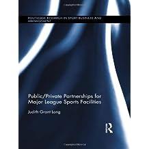 Public-Private Partnerships for Major League Sports Facilities
