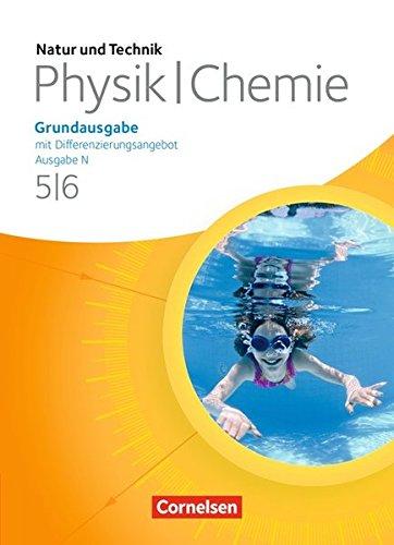 Natur und Technik - Physik/Chemie: Grundausgabe mit Differenzierungsangebot - Ausgabe N: 5./6. Schuljahr - Schülerbuch