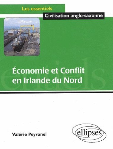 Economie et conflit en Irlande du Nord by Valrie Peyronel (2001-04-04)