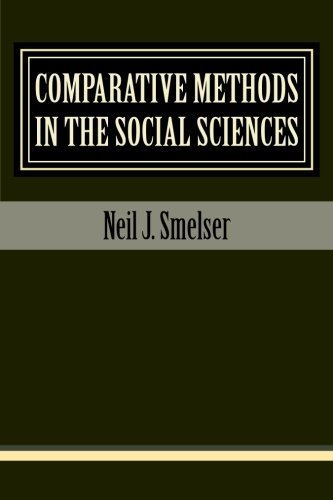 Comparative Methods in the Social Sciences by Neil J. Smelser (2013-03-08)